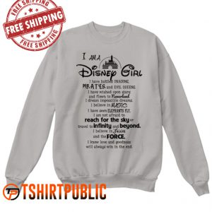 I am a Disney Girl I Have Battled Dragon Sweatshirt