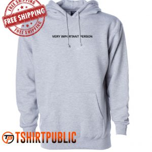 Very Important Person Hoodie