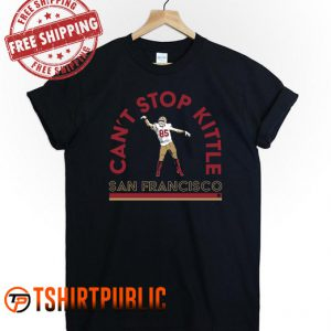 Can't Stop Kittle T Shirt