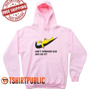 Can't Someone Else Just Do It Hoodie
